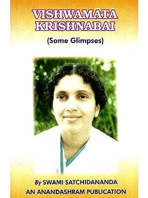 Vishwamata Krishnabai (Some Glimpses)