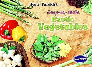 Easy-to-Make Exotic Vegetables