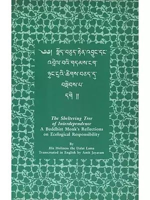 The Sheltering Tree of Interdependence (A Buddhist Monk's Reflections on Ecological Responsibility)