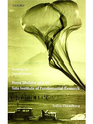 Growing the Tree of Science (Homi Bhabha and The Tata Institute of Fundamental Research)