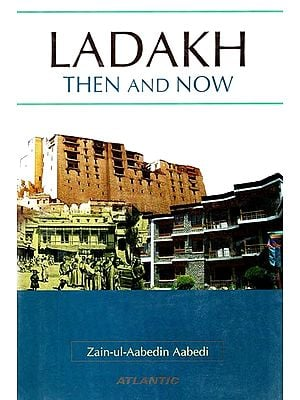 Ladakh - Then and Now