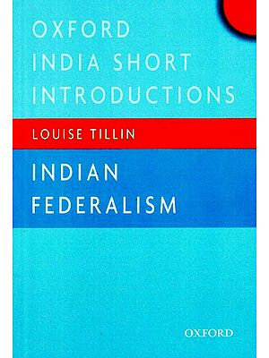 Oxford India Short Introductions - Indian Federalism