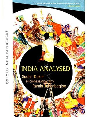India Analysed (Sudhir Kakar in Conversation With Ramin Jahanbegloo)