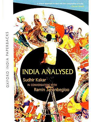 India Analysed (Sudhir Kakar in Conversation With Ramin Jahanbegloo)