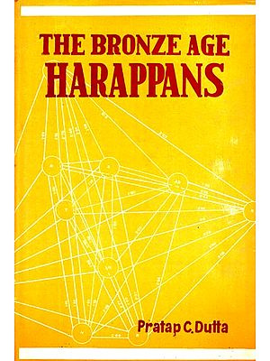 The Bronze Age Harappans (An Old and Rare Book)