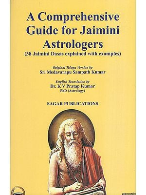 A Comprehensive Guide for Jaimini Astrologers (38 Jaimini Dasas Explained with Examples)