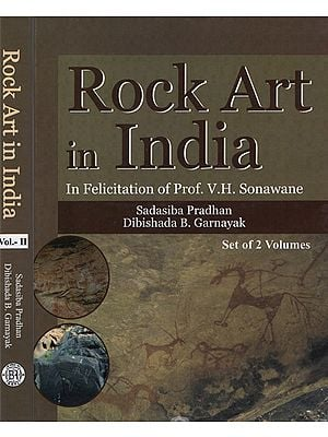 Rock Art in India: In Felicitation of Prof. V.H. Sonawane (Set of 2 Volumes)