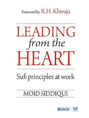 Leading from the Heart (Sufi Principles at Work)