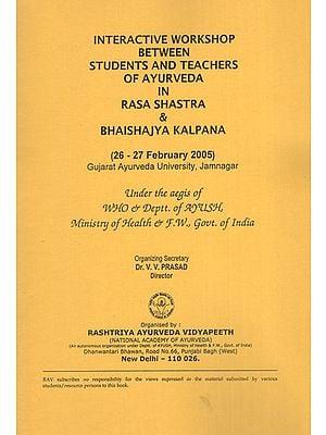 Interactive Workshop Between Students and Teachers of Ayurveda in Rasa Shastra and Bhaishajya Kalpana