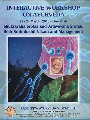 Interactive Workshop on Ayurveda (Shukravaha Srotas and Artavavaha Srotas, their Srotodushti Vikara and Management)