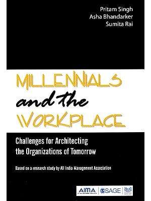 Millennials and the Workplace (Challenges for Architecting the Organizations of Tomorrow)