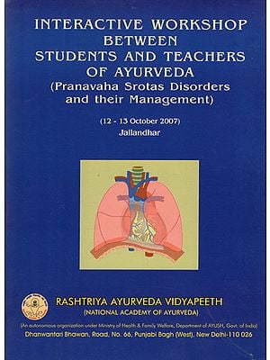 Interactive Workshop Between Students and Teachers of Ayurveda (Pranavaha Srotas Disorders and Their Management)