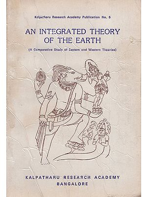 An Integrated Theory of the Earth - A Comparative Study of Eastern and Western Theories (An Old and Rare Book)
