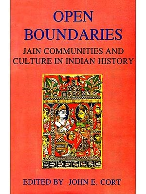 Open Boundaries (Jain Communities and Culture in Indian History)