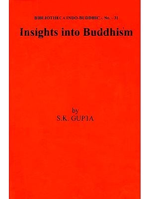 Insights Into Buddhism - Selected Essays on Buddhist, Philosophy, Art and History (An Old and Rare Book)
