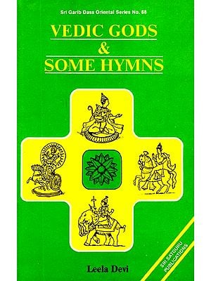 Vedic Gods & Some Hymns (An Old and Rare Book)