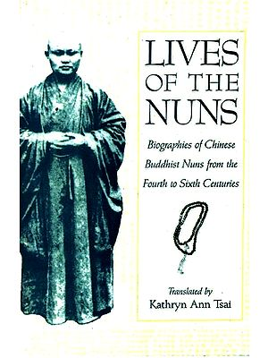 Lives of The Nuns (Biographies of Chinese Buddhist Nuns from the Fourth to Sixth Centuries)