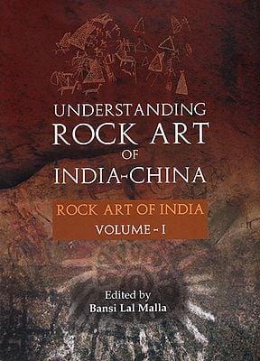 Understanding Rock Art of India China