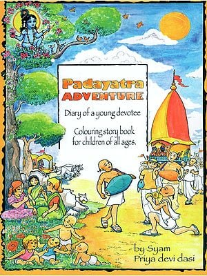Padayatra Adventure: Diary of a Young Devotee (Colouring Story Book for Children of All Ages)