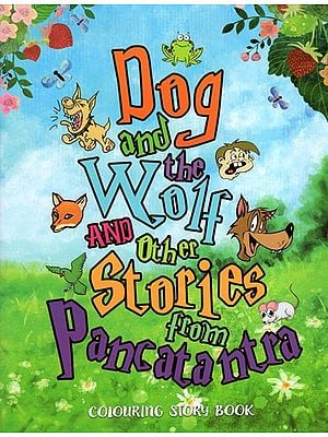 Dog and the Wolf and Other Stories from Pancatantra (Colouring Story Book)