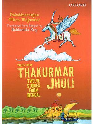 Tales form Thakurmar Jhuli (Twelve Stories form Bengal)