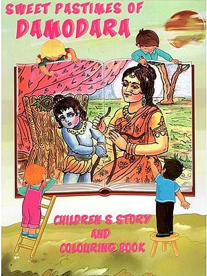Sweet Pastimes of Damodara (Childrens Story And Colouring Book)
