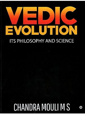 Vedic Evolution (Its Philosophy and Science)