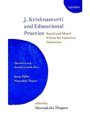 J. Krishnamurti and Educational Practice (Social and Moral Vision for Inclusive Education)