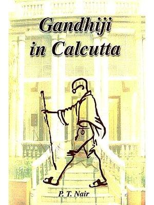 Gandhiji in Calcutta
