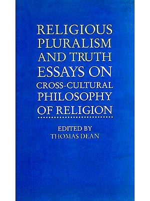 Religious Pluralism and Truth Essays On Cross-Cultural Philosophy of Religion