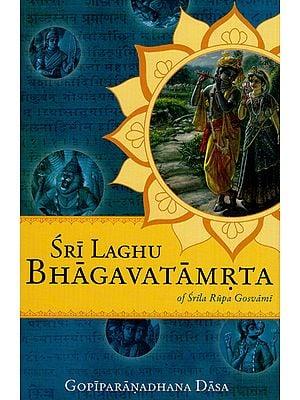 Sri Laghu Bhagavatamrta of Srila Rupa Gosvami