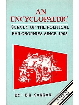 An Encyclopaedic Survey of The Political Philosophies Since - 1905 (An Old Book)