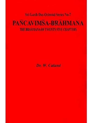 Pancavimsa-Brahmana - The Brahmana of Twenty Five Chapters (An Old and Rare Book)