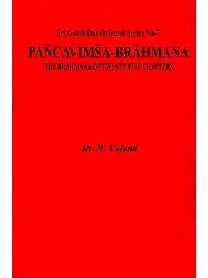 Pancavimsa-Brahmana - The Brahmana of Twenty Five Chapters (An Old and Rare Book)