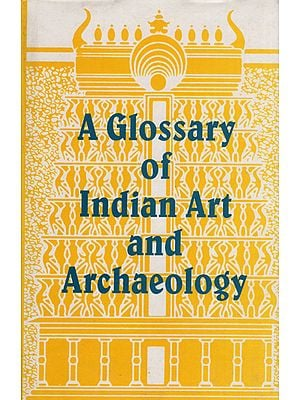 A Glossary of Indian Art and Archaeology