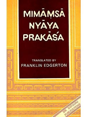 Mimamsa Nyaya Prakasa - Or Apadevi: A Treatise on the Mimansa System By Apadeva (An Old and Rare Book)