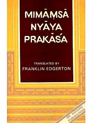 Mimamsa Nyaya Prakasa - Or Apadevi: A Treatise on the Mimansa System By Apadeva (An Old and Rare Book)