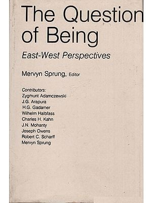 The Question of Being East West Perspectives (An Old and Rare Book)