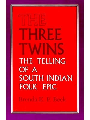 The Three Twins (The Telling of a South Indian Folk Epic)
