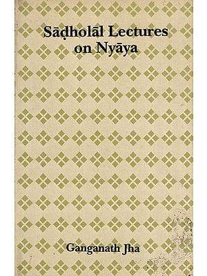 Sadholal Lectures on Nyaya (An Old Book)