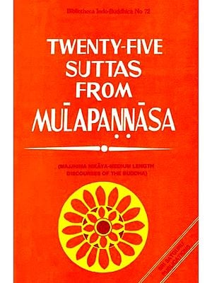 Twenty - Five Suttas From Mulapannasa (An Old Book)