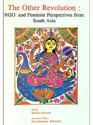 The Other Revolution - NGO and Feminist Perspectives from South Asia (An Old Book)