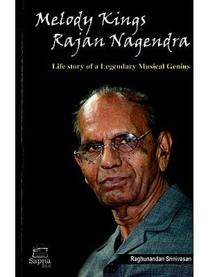 Melody Kings Rajan Nagendra (Life Story of a Legendary Musical Genius)