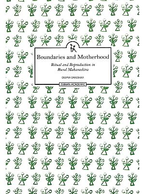 Boundaries and Motherhood (Ritual and Reproduction in Rural Maharashtra)
