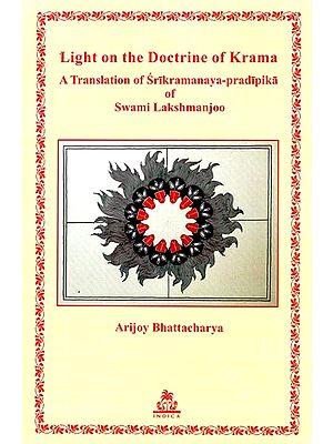 Light on The Doctrine of Krama (A Translation of Srikramanaya-pradipika of Swami Lakshmanjoo)