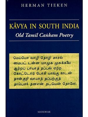 Kavya in South India (Old Tamil Cankam Poetry)