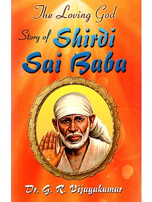 The Loving Story of Shirdi Sai Baba