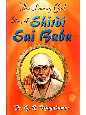 The Loving Story of Shirdi Sai Baba