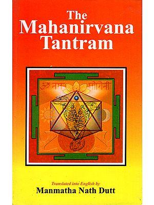 The Mahanirvana Tantram
