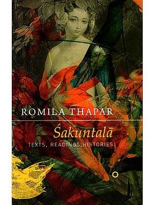 Sakuntala (Texts, Readings, Histories)